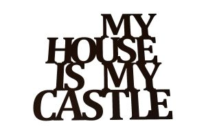 Napis na ścianę  My house is my castle